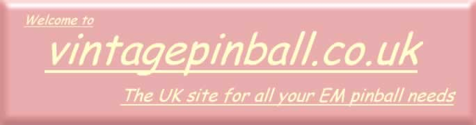 Welcome to vintagepinball.co.uk, the UK site for all your pinball needs